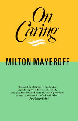 On Caring By Mayeroff, Milton