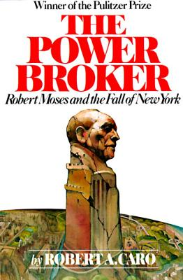 The Power Broker By Caro, Robert A.